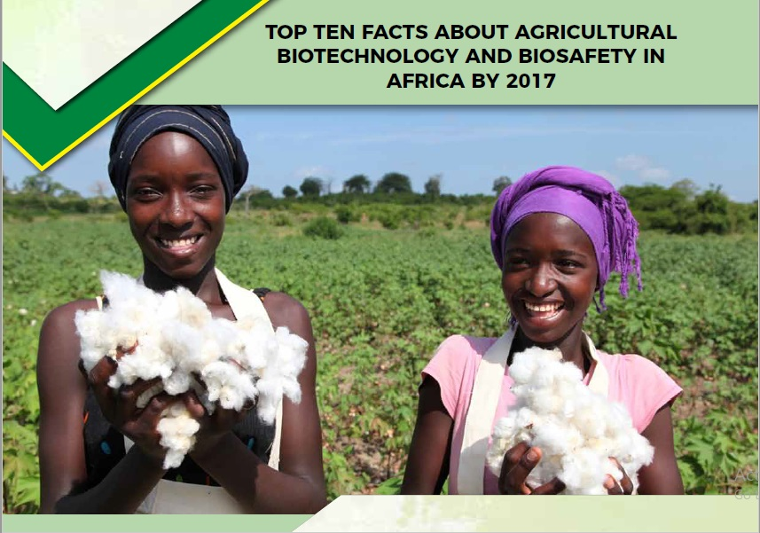 Top Ten Facts about Agri-Biotech and Biosafety in Africa by 2017