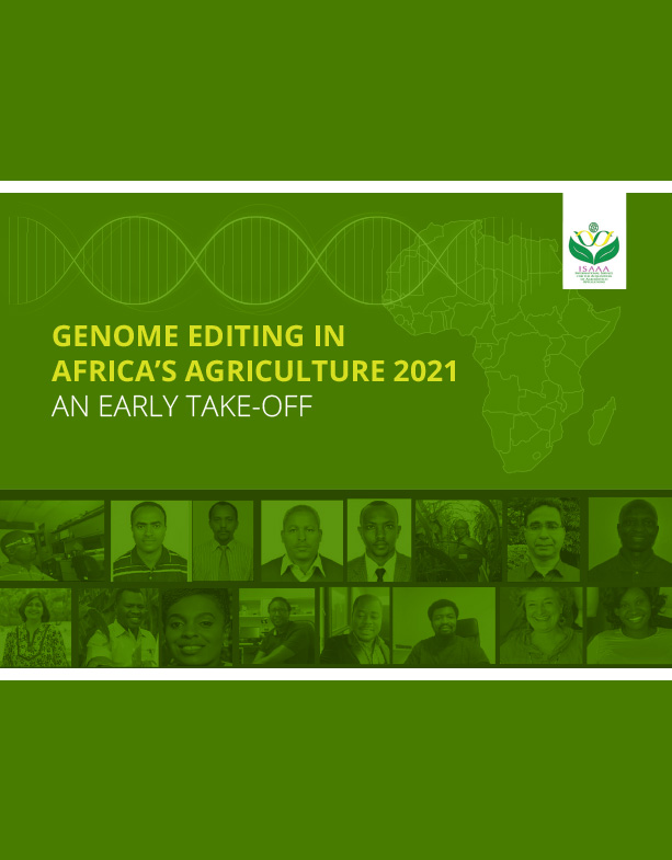 GENOME EDITING IN AFRICA'S AGRICULTURE 2021: AN EARLY TAKE-OFF
